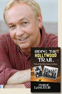 "Charlie LeSueur author of ""Riding The Hollywood Trail"""