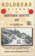 Goldroad Arizona on Historic Route 66 - The Golden Years 1937-1942
