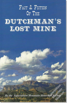 Fact & Fiction of the Dutchman's Lost Mine