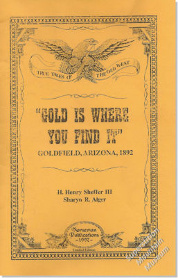 Gold Is Where You Find It, Goldfield Arizona, 1892
