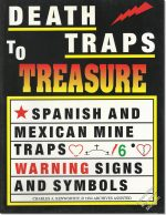 Death Traps to Treasure - Spanish and Mexican Mine Traps - 6 Warning Signs and Symbols