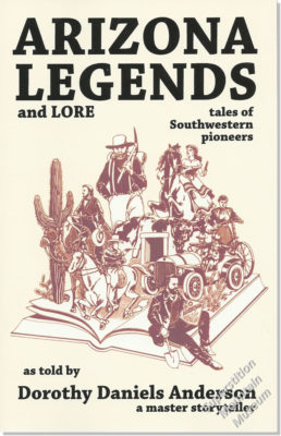 Arizona Legends and Lore - tales of Southwestern pioneers