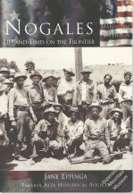 Nogales - Life and Times on the Frontier