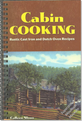 Cabin Cooking - Rustic Cast Iron and Dutch Oven Recipes