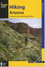 Hiking Arizona - A Guide to the State's Greatest Hiking Adventures
