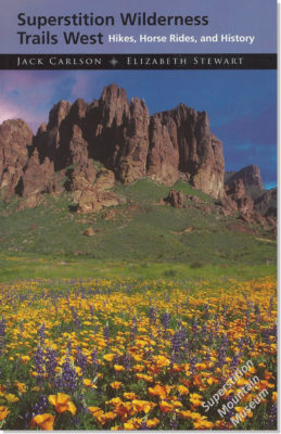 Superstition Wilderness Trails West - Hikes, Horse Rides, and History