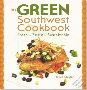The Green Southwest Cookbook - Fresh, Zesty, Sustainable