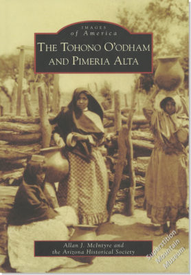 Images of America - The Tohono O'odham and Pimeria Alta
