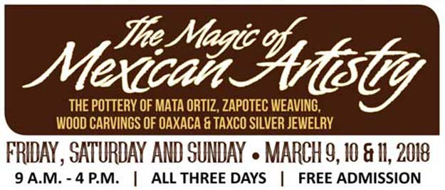 The Magic of Mexican Artistry Event - March 9, 10 & 11, 2018